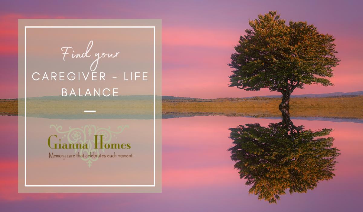 caregiver life balance dementia memory loss